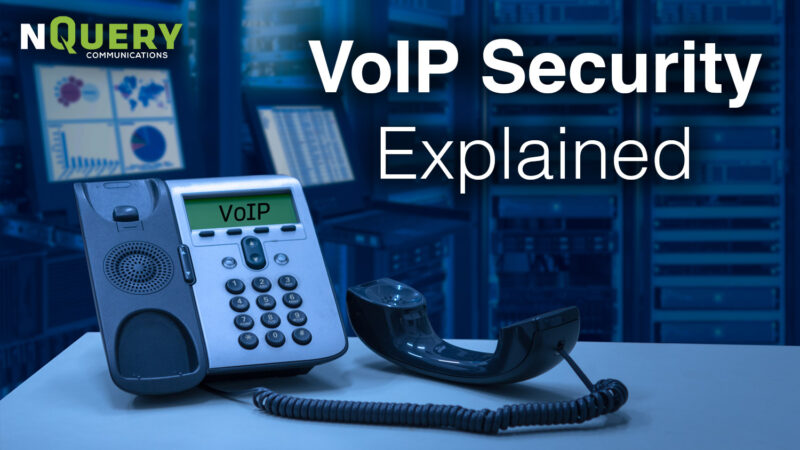 , Are VoIP Phone Systems Vulnerable to Attacks? VoIP Security Explained.